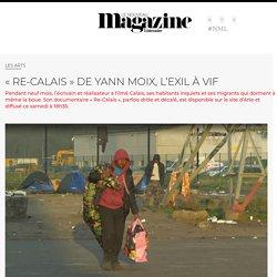 « Re-Calais » de Yann Moix, l'exil à vif