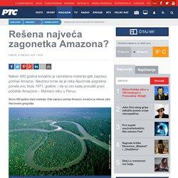 Rešena najveća zagonetka Amazona?
