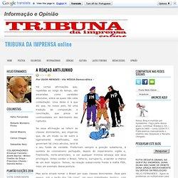 A REAÇÃO ANTI-JUNHO ~ TRIBUNA DA IMPRENSA online