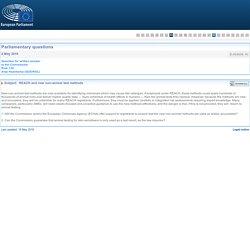 PARLEMENT EUROPEEN - Réponse à question E-003639-16 REACH and new non-animal test methods