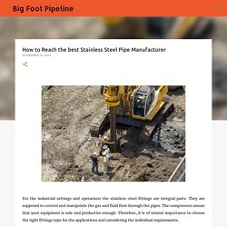 How to Reach the best Stainless Steel Pipe Manufacturer