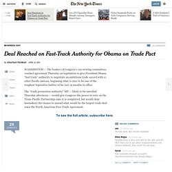 Deal Reached on Fast-Track Authority for Obama on Trade Accord