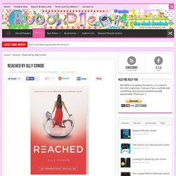 Reached by Ally Condie - iBookPile Free Ebook Downloads - iPad,Kindle,iPhone,Android,Symbian,.EPub,iBook,.PDF,.Mobi