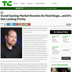 Social Gaming Market Reaches Its Final Stage…and It's Not Looking Pretty