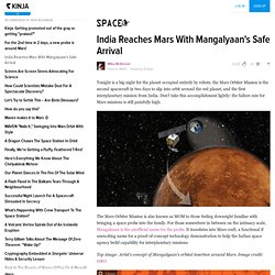 India Reaches Mars With Mangalyaan's Safe Arrival