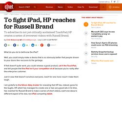 To fight iPad, HP reaches for Russell Brand | Technically Incorrect