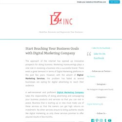 Start Reaching Your Business Goals with Digital Marketing Company