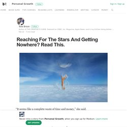 Reaching For The Stars And Getting Nowhere? Read This.