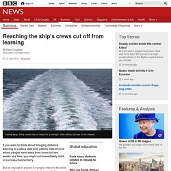Reaching the ship's crews cut off from learning