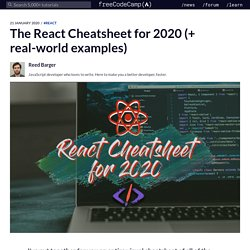 The React Cheatsheet for 2020 □ (+ real-world examples)