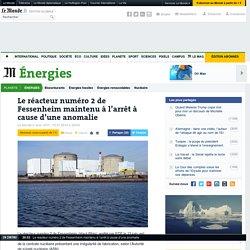 Le réacteur numéro2 de Fessenheim maintenu à l'arrêt à cause d'une anomalie