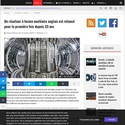 Un réacteur à fusion nucléaire anglais est relancé pour la première fois depuis 23 ans