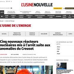 Cinq nouveaux réacteurs nucléaires mis à l'arrêt suite aux anomalies du Creusot - L'Usine de l'Energie