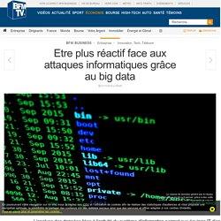 Etre plus réactif face aux attaques informatiques grâce au big data