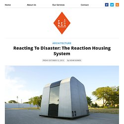 Reacting To Disaster: The Reaction Housing System - The Pop-Up City - Waterfox