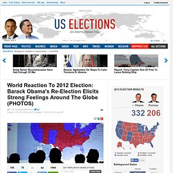 World Reaction To 2012 Election: Barack Obama's Re-Election Elicits Strong Feelings Around The Globe (PHOTOS)