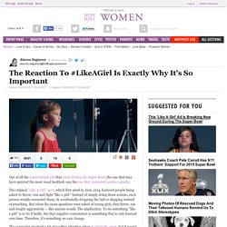 The Reaction To #LikeAGirl Is Exactly Why It's So Important