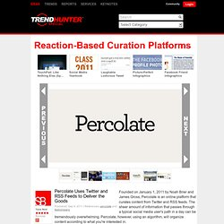Reaction-Based Curation Platforms - Percolate Uses Twitter and RSS Feeds to Deliver the Goods