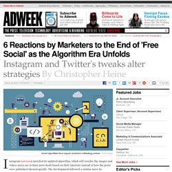 6 Reactions by Marketers to the End of 'Free Social' as the Algorithm Era Unfolds
