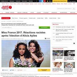 Miss France 2017. Réactions racistes après l'élection d'Alicia Aylies