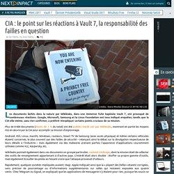 CIA : le point sur les réactions à Vault 7, la responsabilité des failles en question