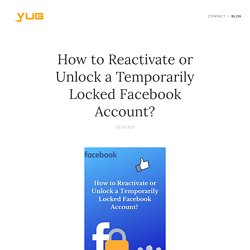How to Reactivate or Unlock a Temporarily Locked Facebook Account?