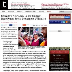 Chicago's New Lady Labor Slugger Reactivates Social Movement Unionism
