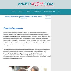 Reactive Depression Disorder: Causes - Symptoms and Treatments