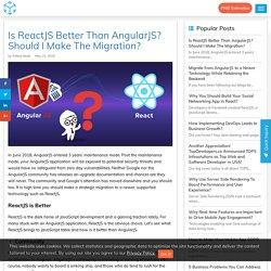 Is ReactJS Better Than AngularJS? Should I Make The Migration?