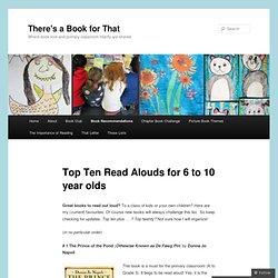 Top Ten Read Alouds for 6 to 10 year olds