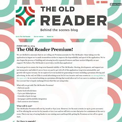 The Old Reader: behind the scenes - The Old Reader Premium!