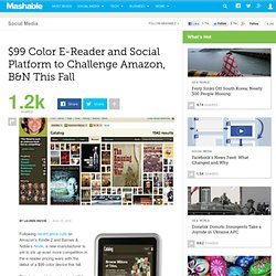 $99 Color E-Reader and Social Platform to Challenge Amazon, B&N This Fall