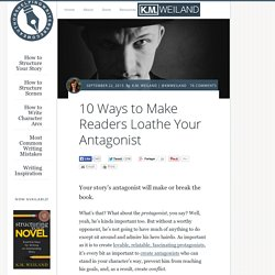 10 Ways to Make Readers Loathe Your Antagonist