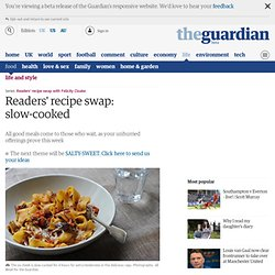 Readers' recipe swap: slow-cooked