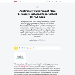 Apple's New Rules Prompt More E-Readers, Including Kobo, to Build HTML5 Apps