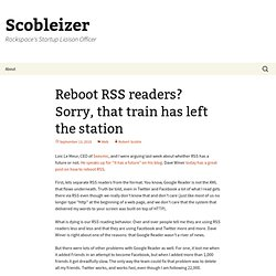Reboot RSS readers? Sorry, that train has left the station