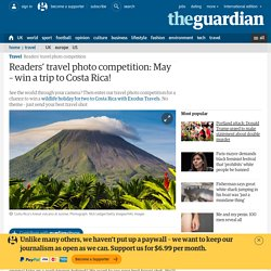 Readers' travel photo competition: May – win a trip to Costa Rica!