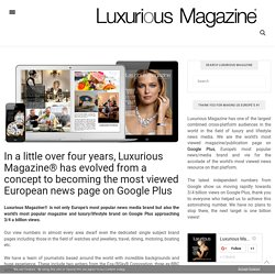 Luxurious Magazine® readership/viewer statistics