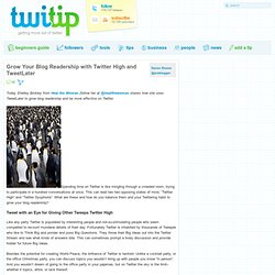 Grow Your Blog Readership with Twitter High and TweetLater