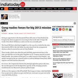 Cong readies forces for big 2012 mission U.P. : North: India Today