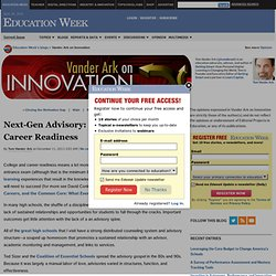 Next-Gen Advisory: 10 Keys to College & Career Readiness - Vander Ark on Innovation