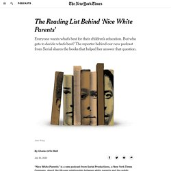The Reading List Behind 'Nice White Parents'
