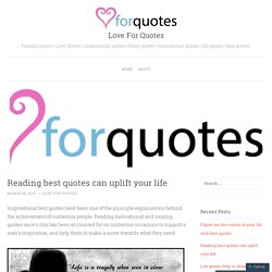 Reading best quotes can uplift your life