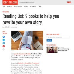 Reading list: 9 books to help you rewrite your own story