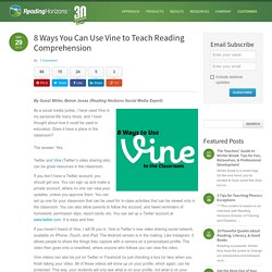 8 Ways You Can Use Vine to Teach Reading Comprehension