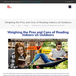 The Pros and Cons of Reading Experience Indoors v/s Outdoors