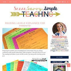 Reading Levels Explained for Parents! - Sassy Savvy Simple Teaching