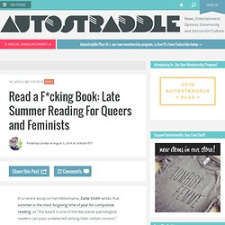 Read a F*cking Book: Late Summer Reading For Queers and Feminists