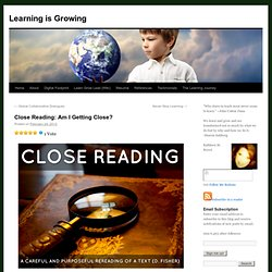 Close Reading: Am I Getting Close?