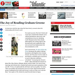 The Joy of Reading Graham Greene — The Atlantic